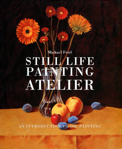 Still Life Painting Atelier Michael Friel